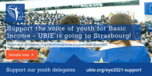 Support the voice of youth for Basic Income - UBIE is going to Strasbourg! Help us send 20 members of our Youth Group to the European Youth Event 2021