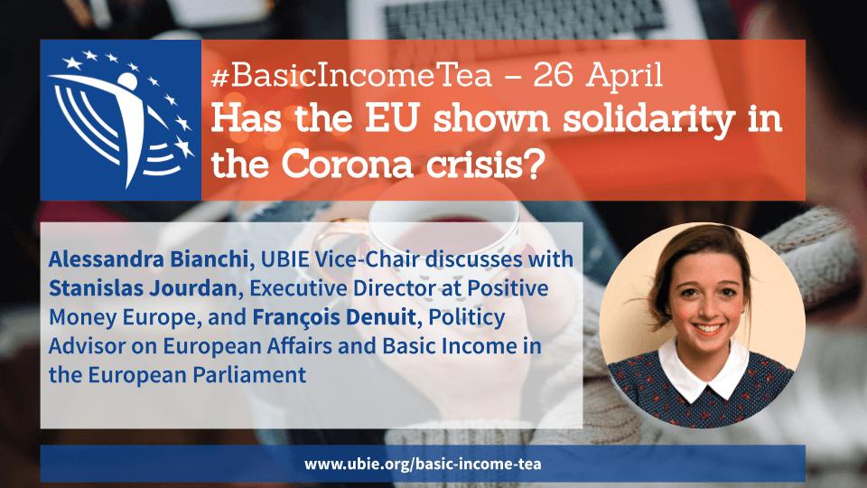 Basic Income Tea - 26 April 2020 - Has the EU shown solidarity in the Corona crisis?