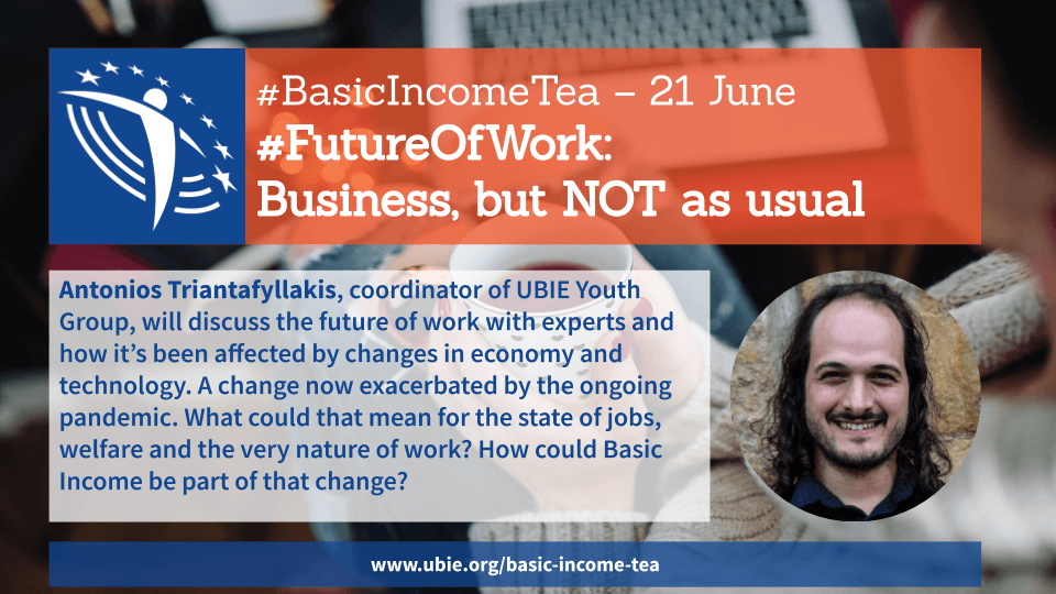 Basic Income Tea, 21 June: #FutureOfWork: Business, but NOT as usual